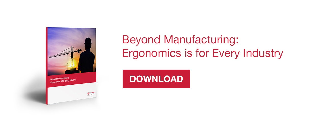 Beyond Manufacturing: Ergonomics is for Every Industry, the eBook
