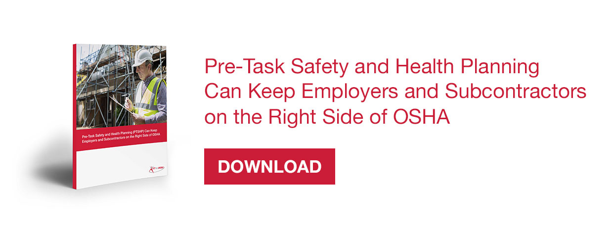 eBook: Pre-Task Safety and Health Planning Can Keep Employers and Subcontractors on the Right Side of OSHA